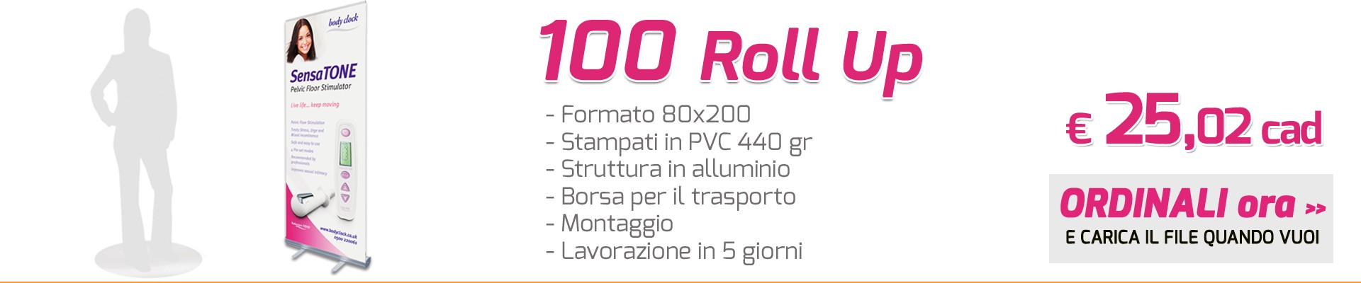100 Roll Up 80x200 cm a soli 25,02 € cad